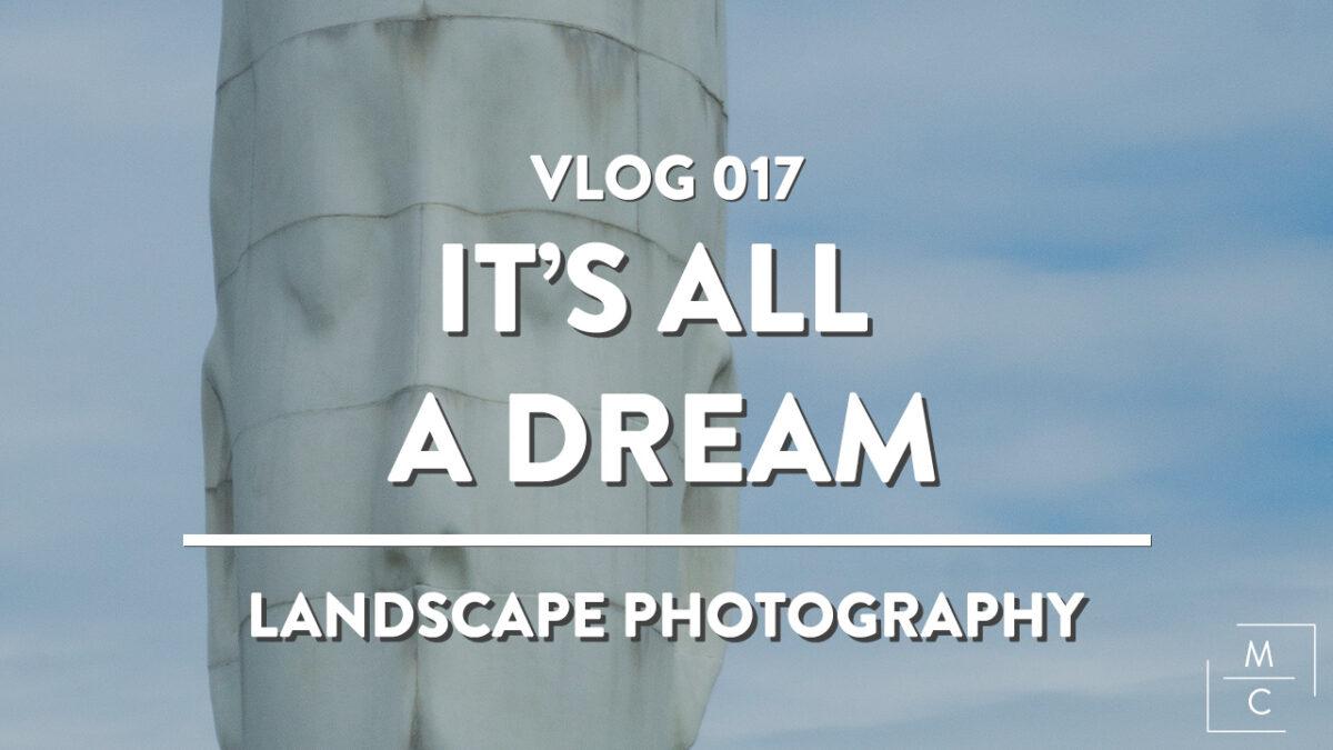 Vlog 018 - Its all a dream